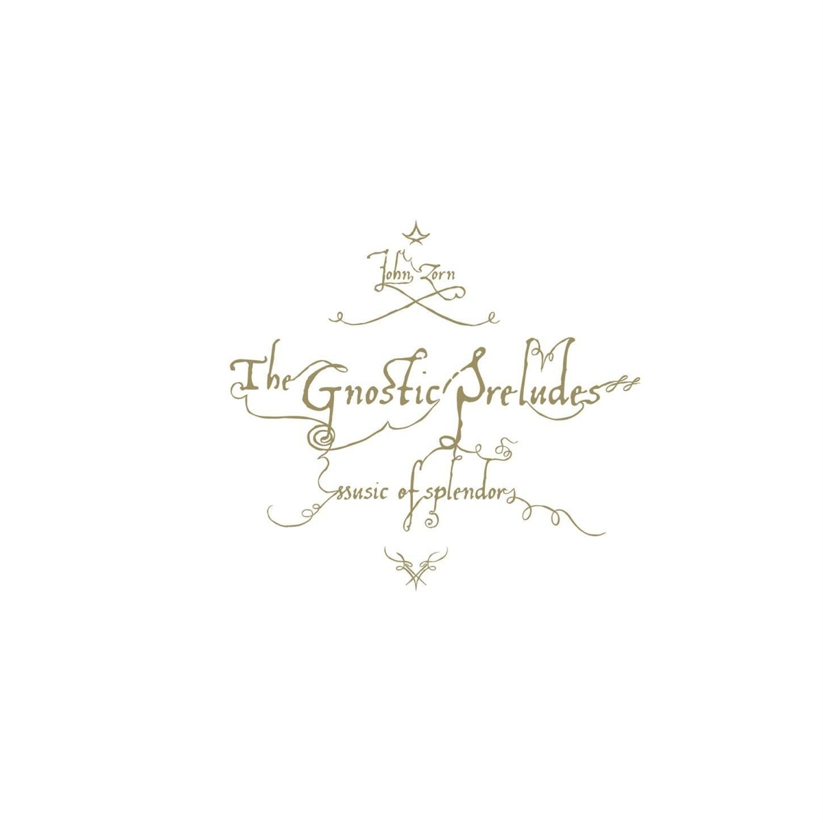 The Gnostic Preludes-- Music of Splendor.jpg
